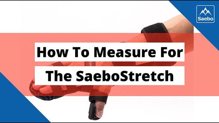 How To Measure For The SaeboStretch