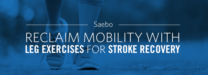 Reclaim Mobility With Leg Exercises For Stroke Recovery - Stroke Recovery At Home Leg Exercises