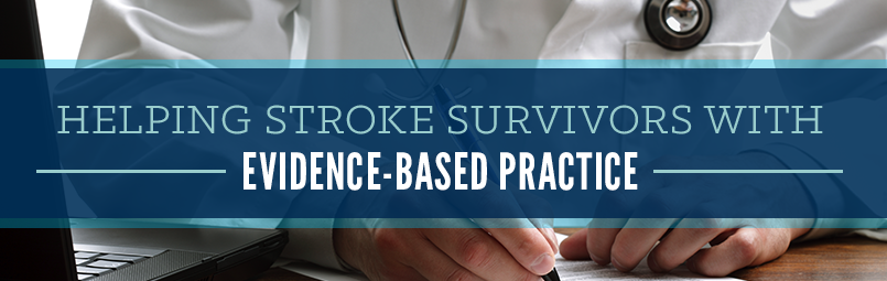 Helping Stroke Survivors with Evidence-Based Practice