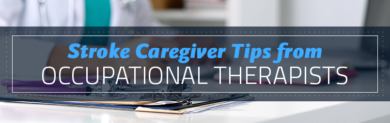 Stroke Caregiver Tips from Occupational Therapists