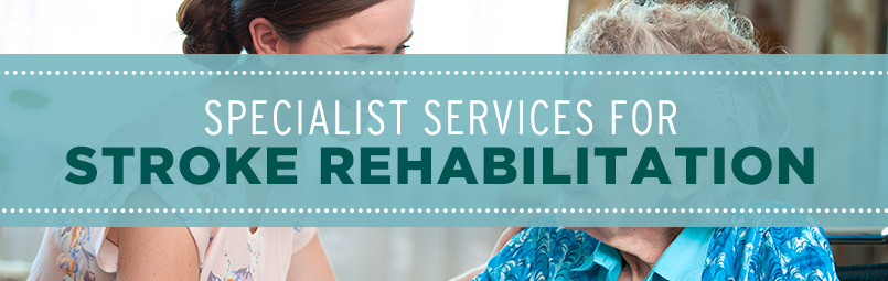 Specialist Services for Stroke Rehabilitation