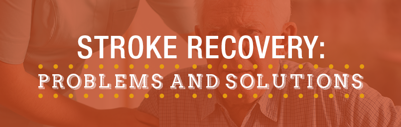 Stroke Recovery Problems & Solutions blog