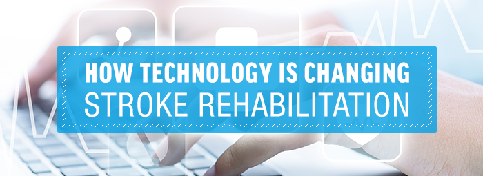 How Technology Is Changing Stroke Rehabilitation-blog