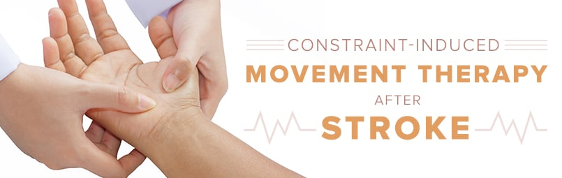 Constraint-Induced Movement Therapy After Stroke-blog
