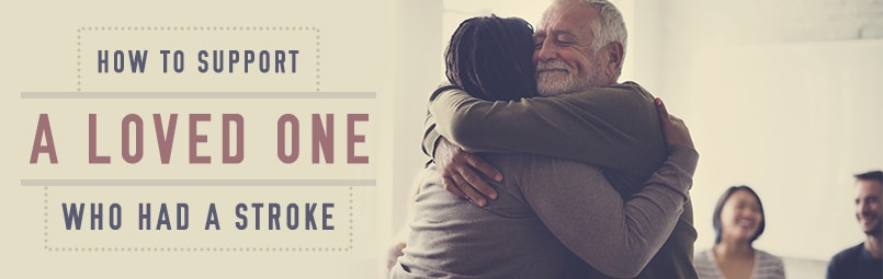 How to Support a Loved One Who Had a Stroke-blog