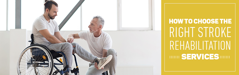 How to Choose the Right Stroke Rehabilitation Services-blog
