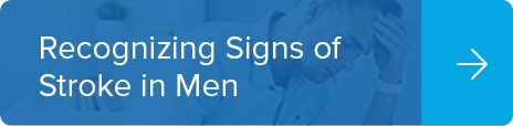 Recognizing Signs of Stroke in Men, How to Recognize the Signs of Stroke in Men, Signs of a Stroke in Men, Signs of Stroke in Men, Symptoms of Stroke in Men, Sign of Stroke in Men, Stroke Symptoms in Men