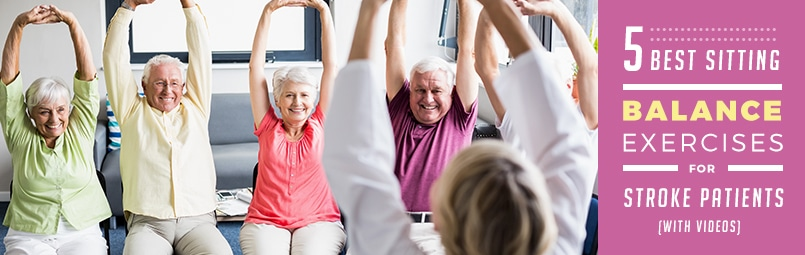 5 Best Sitting Balance Exercises for Stroke Patients (With