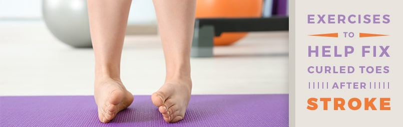 Exercises to Help Fix Curled Toe After Stroke