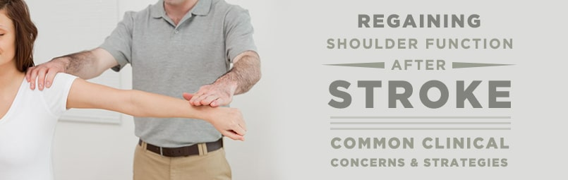 Regaining Shoulder Function After Stroke: Common Clinical