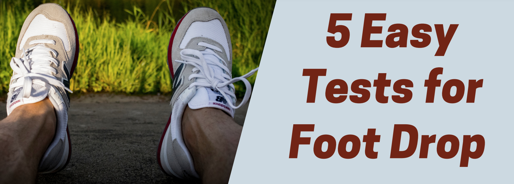 5 Easy Test for Foot Drop
